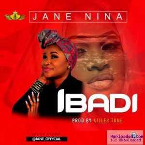 Jane Nina - Ibadi (Prod. By Killertunes)